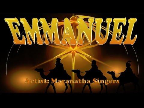 Emmanuel - Maranatha Singers (with Lyrics)