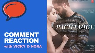 Cover images Vicky Kaushal & Nora Fatehi react on BADA PACHTAOGE video comments | Mirchi Prerna