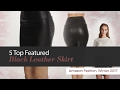 5 Top Featured Black Leather Skirt Amazon Fashion, Winter 2017