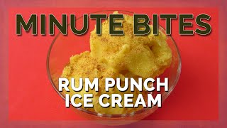 Minute Bites - Rum Punch Ice Cream