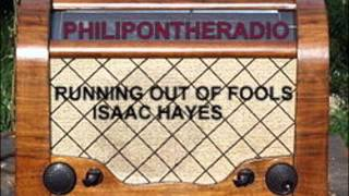 RUNNING OUT OF FOOLS - ISAAC HAYES