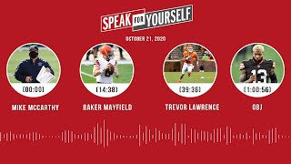 Mike McCarthy, Baker Mayfield, Trevor Lawrence, OBJ (10.21.20) | SPEAK FOR YOURSELF Audio Podcast