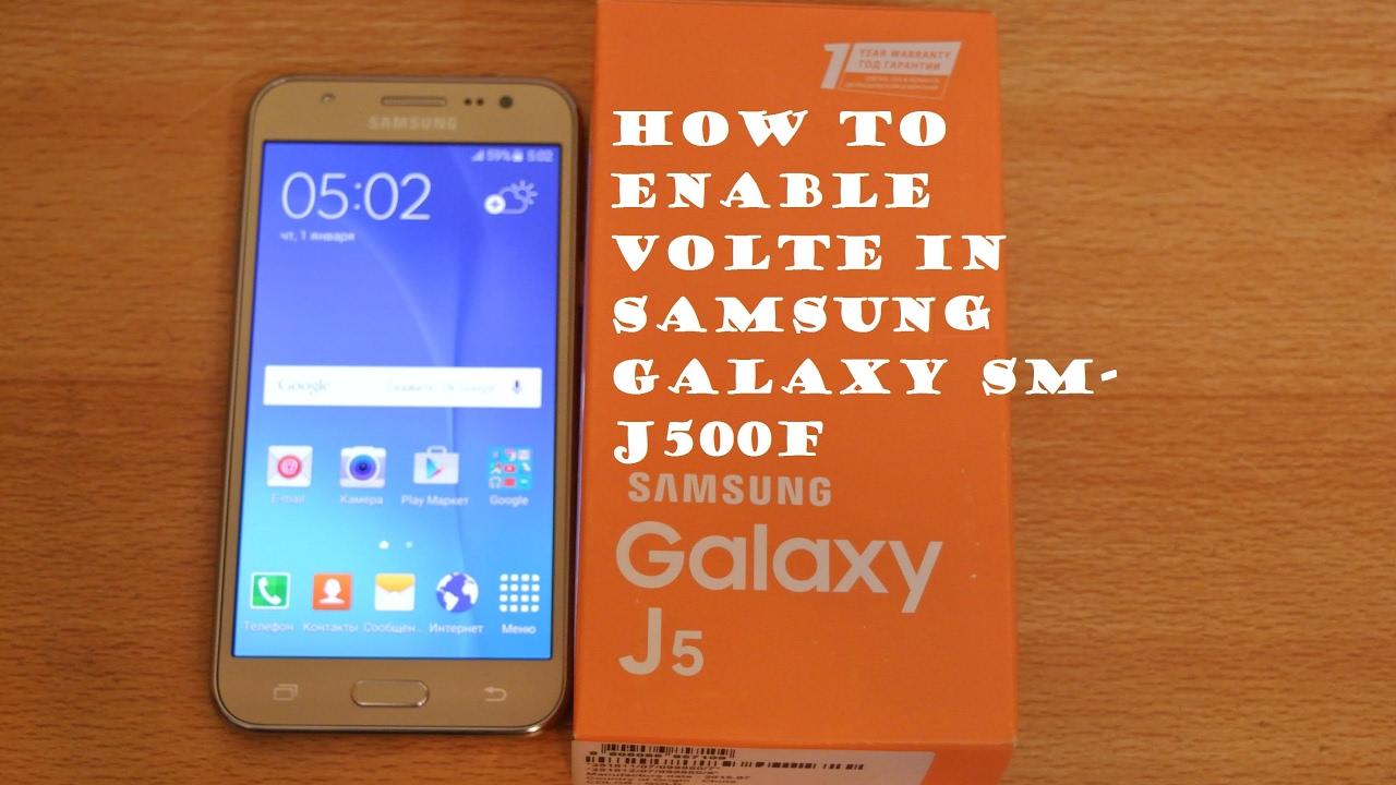 Enable VoLTE In Samsung Galaxy SM-J500F