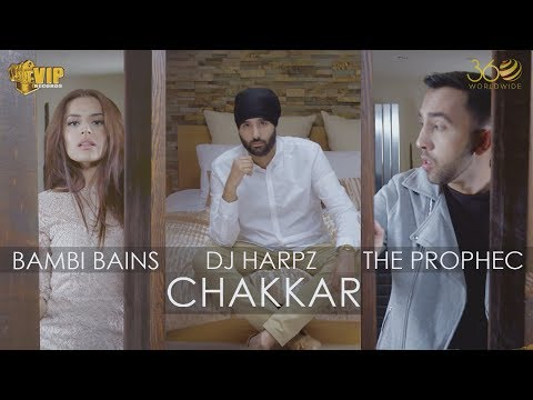 Chakkar | DJ Harpz | The PropheC | Bambi Bains | Official Video | Latest Punjabi Songs 2017