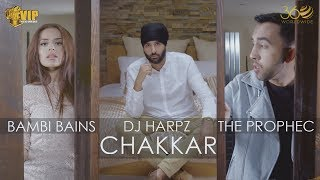 Chakkar | DJ Harpz | The PropheC | Bambi Bains | Official | Latest Punjabi Songs 2017