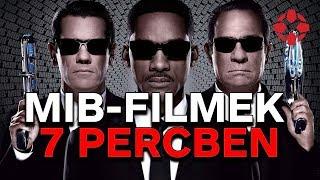 Men in Black-filmek: Légy naprakész 7 percben!