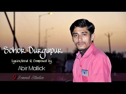 Durgapur Song | Sohor Durgapur | Abir Mallick | 9 Sound Studios