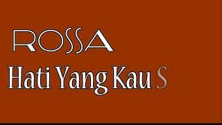 Download Hati yang kau sakiti [ROSSA]   | Lirik  lagu |