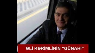 """Əli Kərimlinin """"günahı"""""""