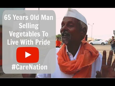 65 Years Old Man Selling Vegetables To Live With Pride - Inspired by Varun Pruthi #CareNation