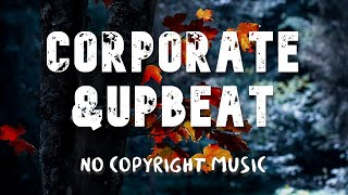 No Copyright Music 🎸 Corporate & Upbeat - The Corporate 5-6 Minutes