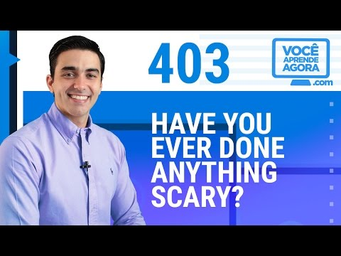 567f46e6b30b AULA DE INGLÊS 403 Have you ever done anything scary  - YouTube