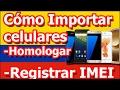 Cómo importar Celulares en Colombia, homologar equipos y registrar IMEI con su operador