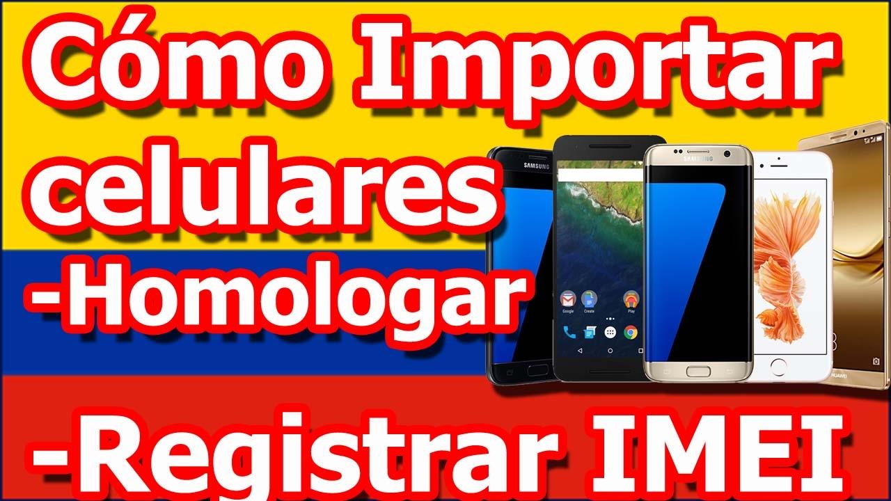 1de9fffcdda Cómo importar Celulares en Colombia, homologar equipos y registrar IMEI con  su operador