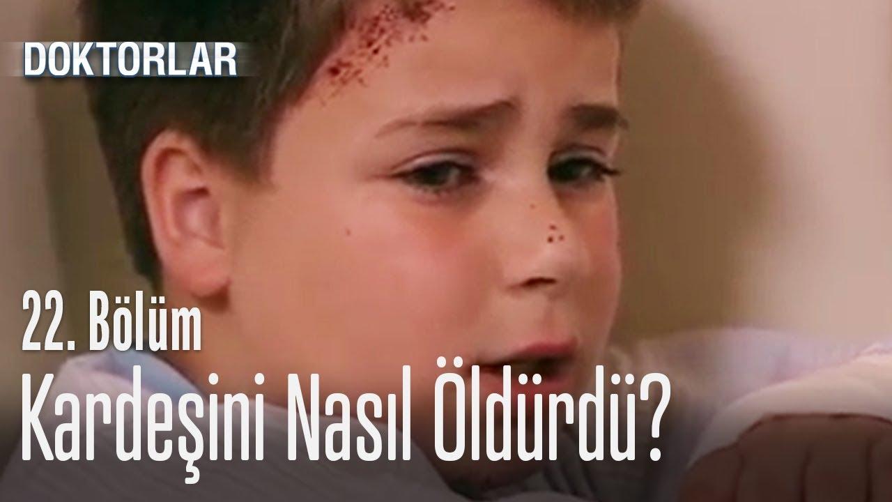 Küçük çocuk kardeşini nasıl öldürdü? - Doktorlar 22. Bölüm