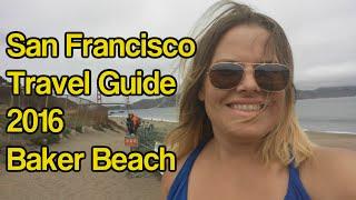 San Francisco Travel Guide 2016 Baker Beach Travel Adventure Video