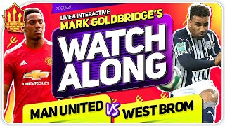 MANCHESTER UNITED vs WEST BROM With Mark GOLDBRIDGE LIVE