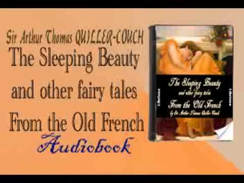 The Sleeping Beauty and other fairy tales From the Old French Audiobook QUILLER COUCH