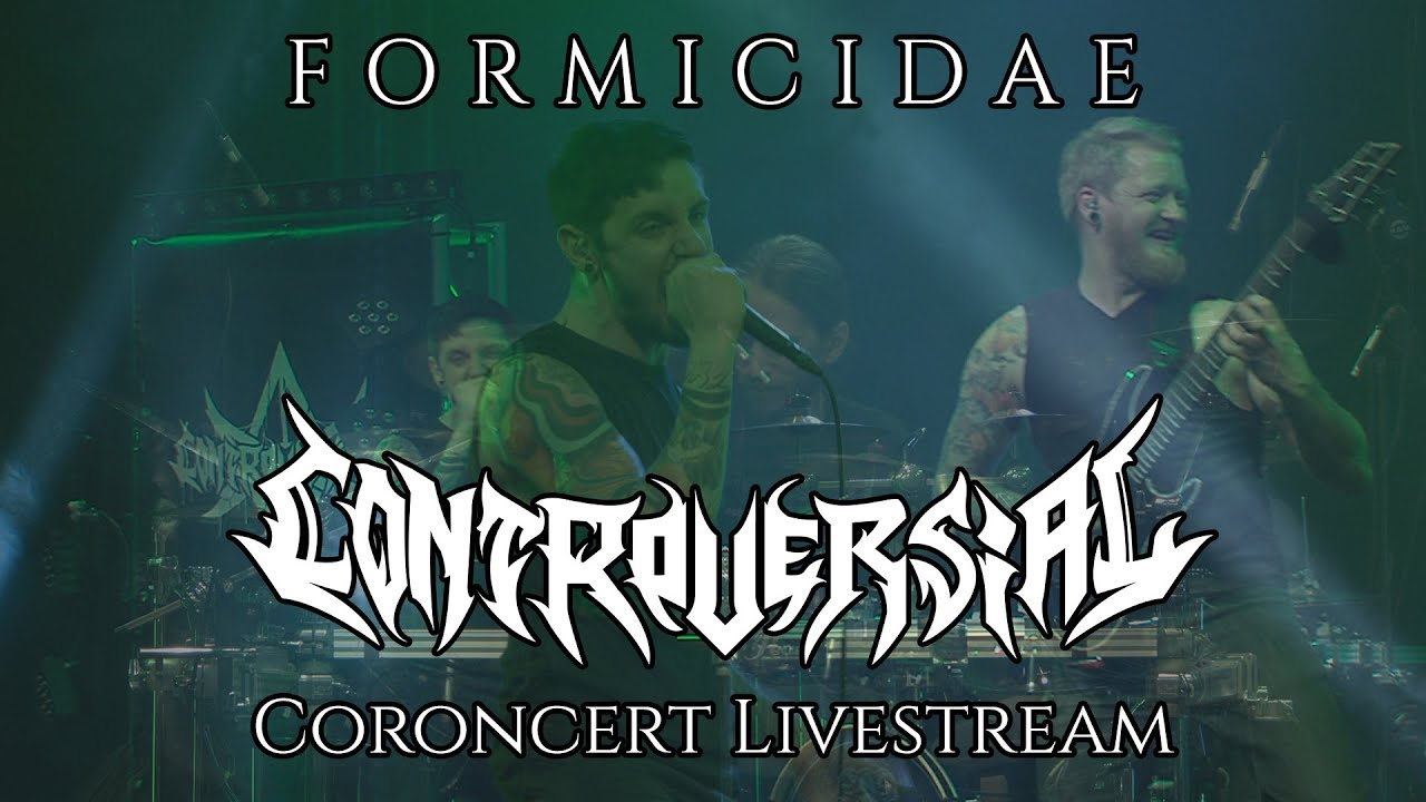 CONTROVERSIAL - Formicidae (Live @ Coroncert)