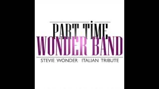Did i Hear you say you love me- Part Time Wonder Band