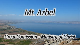 Mt. Arbel, Israel: Place Christ Gave the Great Commission, Sea of Galilee, Matthew 28:16-20