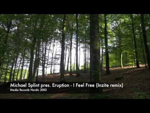 Michael Splint presenting Eruption - I feel free (Inzite remix)