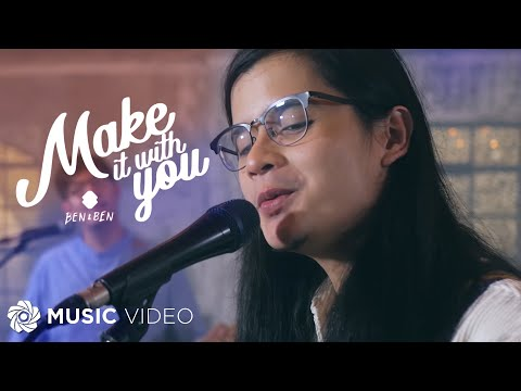 Make It With You - Ben&Ben (Music Video)