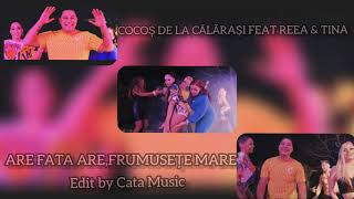 Are fata are frumusețe mare❌Cocos de la Calarasi feat Reea & Tina Edit by Cata 2020