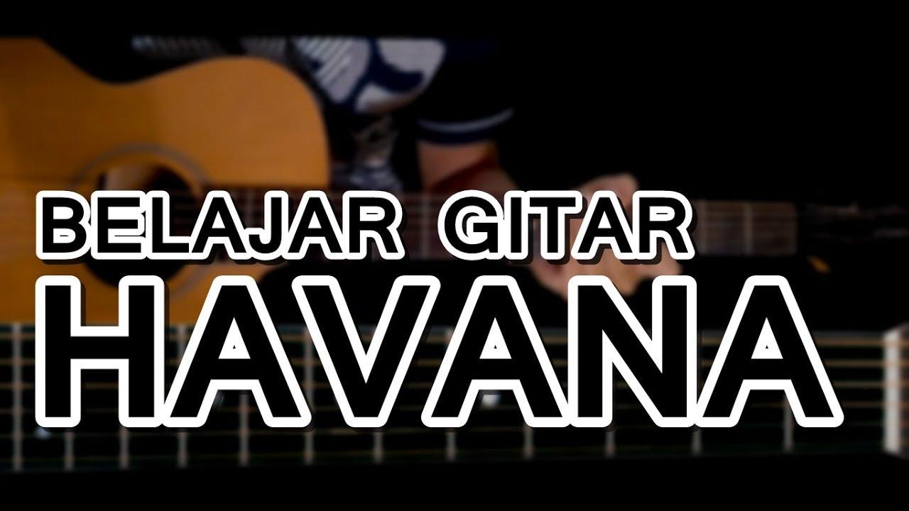Belajar Chord/Kunci Gitar Havana - Camila Cabello (mudah ...