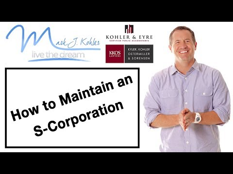 How to Maintain an S-Corporation | Mark J Kohler | Tax & Legal Tip
