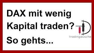 DAX mit kleinem Startkapital traden - so gehts! (Daytrading Forex Aktien Livetrading)
