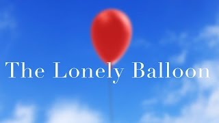 The Lonely Balloon - Short Film