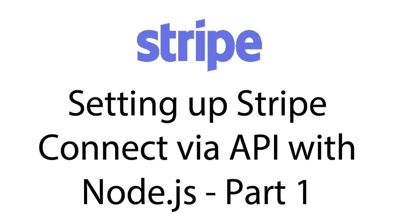Setting up Stripe Connect via API with Node js & React js - Part 1