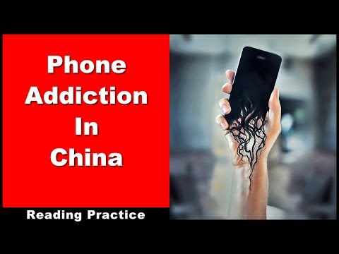 Chinese Reading Practice - Phone Addiction In China - With Pinyin & Slow Oral Reading