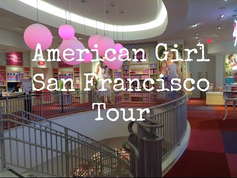 American Girl San Francisco Store Tour 2015
