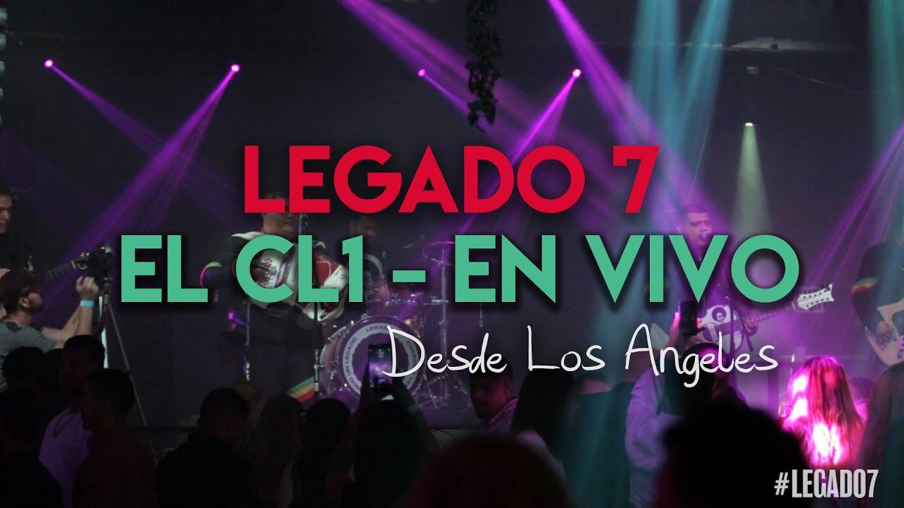 Legado 7 - El CL1 En Vivo desde Los Angeles 2016