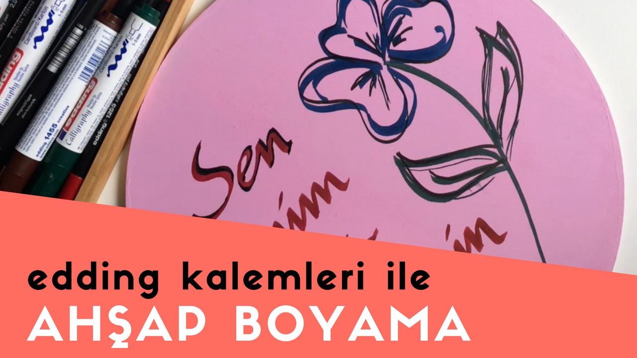 Edding Kaligrafi Kalemleri Ile Ahsap Boyama Youtube