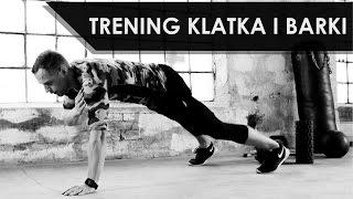 Klatka & Barki - Trening na górne partie mięśni bez sprzętu