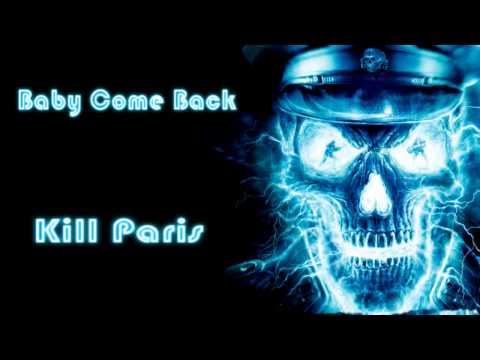 Kill Paris - Baby Come Back
