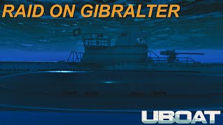 UBOAT Gameplay || Gibraltar Raid!
