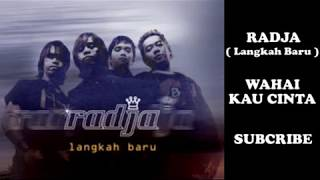 Radja - Wahai Kau Cinta (HQ Audio)