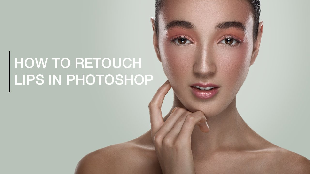 How to Retouch Lips in Photoshop