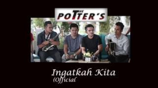 THE POTTERS - INGATKAH KITA (OFFICIAL VIDEO LYRIC)