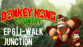 Donkey Kong Country Ep 6 | J-Walk Junction