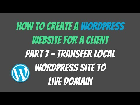 Transfer Local Wordpress Site to Live Server  How to Create a Wordpress Website For a Client