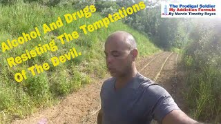 Get Drugs And Alchohol Treatment To Resist The Temptations Of The Devil And Live A Fruitfull life.