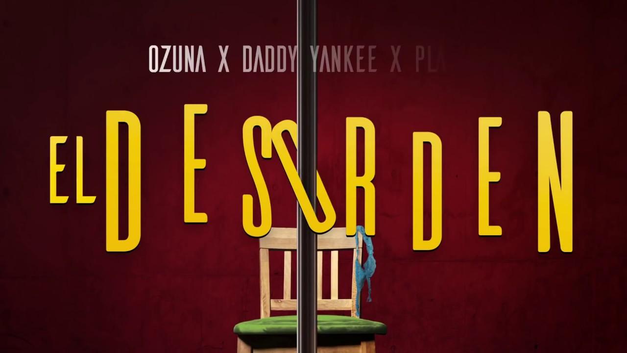 Ozuna x Daddy Yankee x Plan B - El Desorden [Lyric Video]