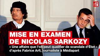 Mise en examen de Nicolas Sarkozy : « Une affaire que l'on peut qualifier de scandale d'État »