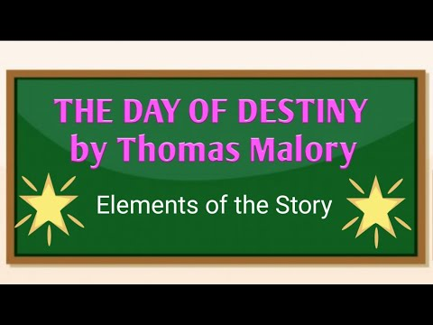 Download The Day of Destiny by Thomas Malory ( Elements of the Story)