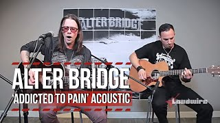 Alter Bridge 'Addicted to Pain' Acoustic for Loudwire